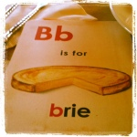 B is for brie